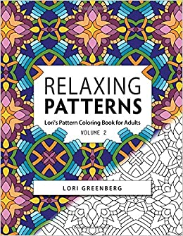 Amazon Relaxing Patterns Loris Pattern Coloring Book For Adults Volume 2 9781544850603 Lori Greenberg Books