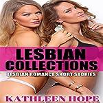 Lesbian: 4 Lesbian Short Stories   Kathleen Hope
