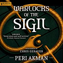 Warlocks of the Sigil Audiobook by Peri Akman Narrated by Christopher Gebauer