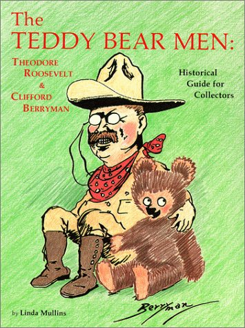 Berryman Bear - The Teddy Bear Men: Theodore Roosevelt and Clifford Berryman