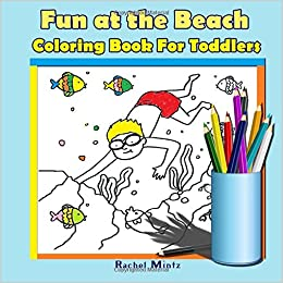 Fun at The Beach - Coloring Book For Toddlers: Easy - Summer ...