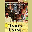 India Uninc. Audiobook by Prof. R. Vaidyanathan Narrated by Anuj Munot