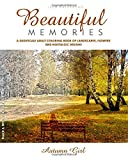 #6: A Grayscale Adult Coloring Book of Landscapes, Flowers and Nostalgic Dreams: Beautiful Memories: Autumn Girl. Black and White Edition. (This is A-MAZE-ING!)