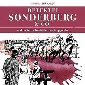 Sonderberg & Co. und die Letzte Nacht der Eva Przygodda (Sonderberg & Co. 8) Hörspiel