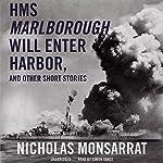 HMS Marlborough Will Enter Harbor and Other Short Stories | Nicholas Monsarrat