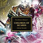 Children of Sicarus & Heart of Pharos: The Horus Heresy | Anthony Reynolds,LJ Goulding