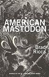 American Mastodon, Brad Ricca, 0982876629