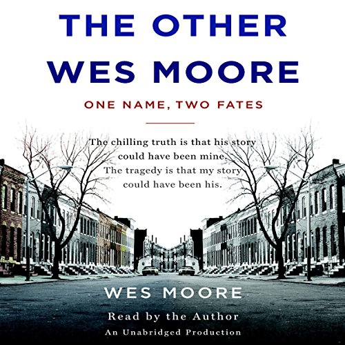 The Other Wes Moore: One Name, Two Fates Audiobook [Free Download by Trial] thumbnail