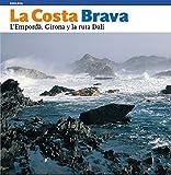 img - for La Costa Brava : l'Empord , Girona y la ruta Dal  book / textbook / text book