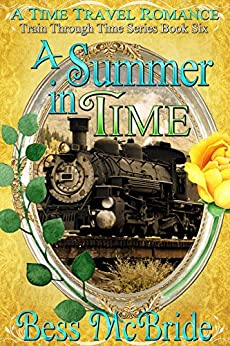 A Summer in Time (Train Through Time Series Book 6) by [McBride, Bess, McBride, Bess]