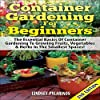 Container Gardening for Beginners, 2nd Edition