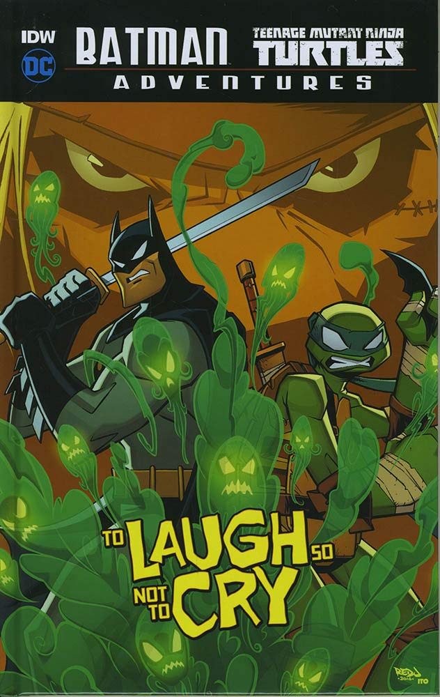 To Laugh So Not to Cry (DC Comics: Batman / Teenage Mutant ...