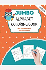 Jumbo Alphabet Coloring Book For Toddlers And Preschoolers, Ages 3-6: Activity For Kids, Learn Letters, New Words And Color Them! Paperback