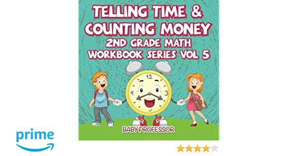 Time Worksheets 2nd grade telling time worksheets : Telling Time & Counting Money | 2nd Grade Math Workbook Series Vol ...