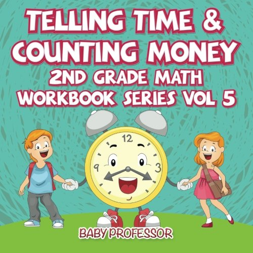 Telling Time & Counting Money | 2nd Grade Math Workbook Series Vol ...