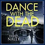 Dance with the Dead: A PC Donal Lynch Thriller | James Nally