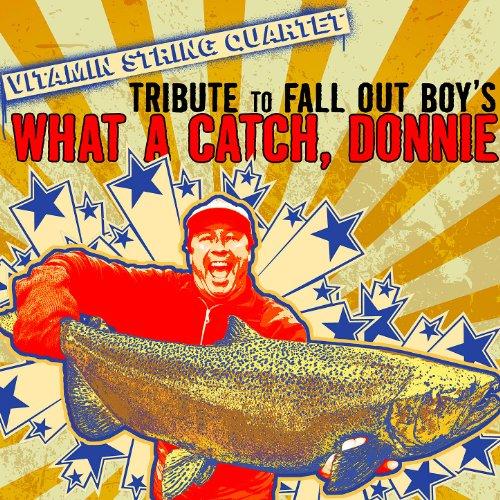 Out Boy's What a Catch, Donnie: Vitamin String Quartet: MP3 Downloads