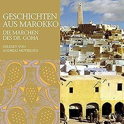Geschichten aus Marokko. Die Märchen des Dr. Goha