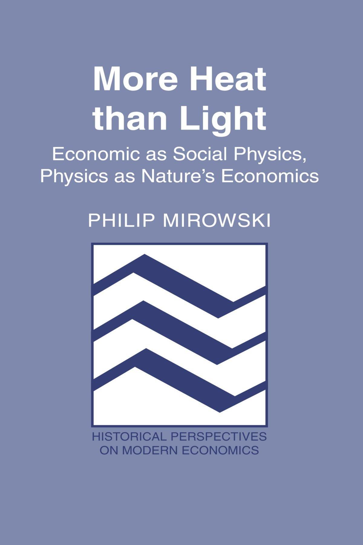 More Heat than Light: Economics as Social Physics, Physics as ...
