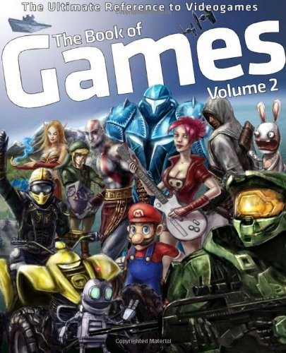 The Book of Games: v. 2 (The Book of Games: The Ultimate Reference on PC and Video Games)