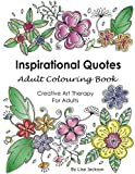 Inspirational Quotes Adult Colouring Book: Creative Art Therapy For Adults: (Colouring Books For Grownups)