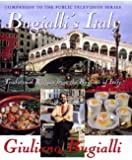 Bugialli's Italy: Traditional Recipes From The Regions Of Italy