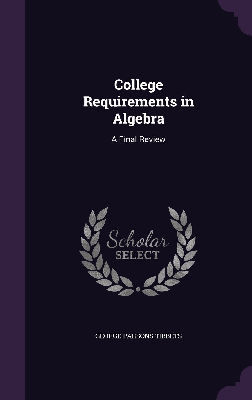 Download College Requirements in Algebra: A Final Review pdf