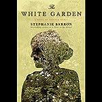 The White Garden | Stephanie Barron