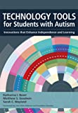 Technology Tools for Students With Autism: Innovations that Enhance Independence and Learning