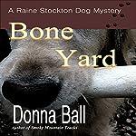 Bone Yard: Raine Stockton Dog Mystery, Book 4 | Donna Ball