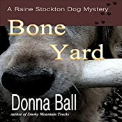 Bone Yard: Raine Stockton Dog Mystery, Book 4 | Donna Ball