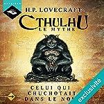 Celui qui chuchotait dans le noir (Cthulhu - Le mythe 5) | Howard Phillips Lovecraft