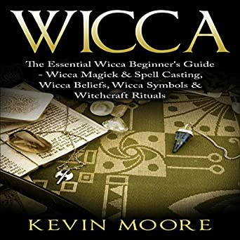 Amazon com: Wicca: The Essential Wicca Beginner's Guide