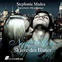 Sklave des Blutes (Night Sky 1) Hörbuch von Stephanie Madea Gesprochen von: Mica Wanner