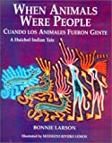 When Animals Were People/Cuando Los Animales Fueron Gente (English and Spanish Edition)