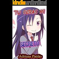Tu seras mi secreto: Un secreto que nunca