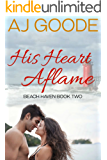 His Heart Aflame (Beach Haven Book 2)