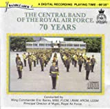 The Central Band of the Royal Air Force: 70 Years
