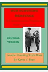 Our Scouting Heritage - General Version: A Commemoration Program to Inspire Your Scouts (Scouting Trails Book 4) Kindle Edition
