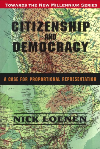 [B.E.S.T] Citizenship and Democracy: A Case for Proportional Representation (Towards the New Millennium)<br />[D.O.C]