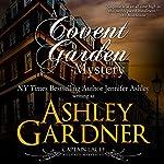 A Covent Garden Mystery: Captain Lacey Regency Mysteries, Book 6 | Ashley Gardner,Jennifer Ashley
