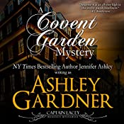 A Covent Garden Mystery: Captain Lacey Regency Mysteries, Book 6 | Ashley Gardner, Jennifer Ashley