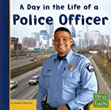img - for A Day in the Life of a Police Officer (Community Helpers at Work) book / textbook / text book