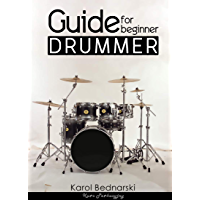 Guide For Beginner Drummer - Best Beginner Drum Book Drumming Books Instruction For Beginners Lessons: Learning To Play… book cover