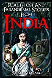 Real Ghost and Paranormal Stories from India, Shalu Sharma, 1499545339