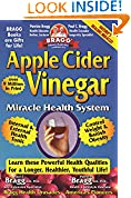 #10: Apple Cider Vinegar: Miracle Health System (Bragg Apple Cider Vinegar Miracle Health System: With the Bragg Healthy Lifestyle)