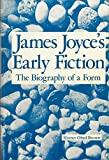 img - for James Joyce's Early Fiction: The Biography of a Form book / textbook / text book