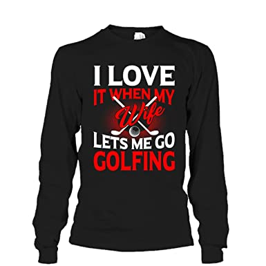 006e6fe05 Amazon.com: Golf Cool T Shirt Design - I Love It When My Wife Lets ...