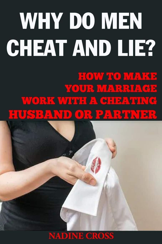 Guys lie do why Why Do