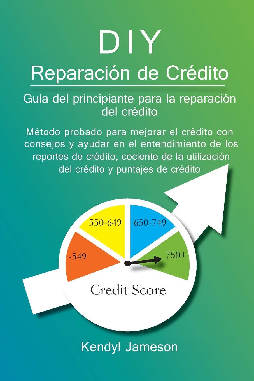 DIY Reparación de Crédito: Guía del principiante para la reparación del crédito: Amazon.es: Kendyl Jameson, Frimi Alalu, Francy Nino: Libros